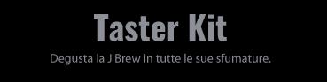 TASTER KIT